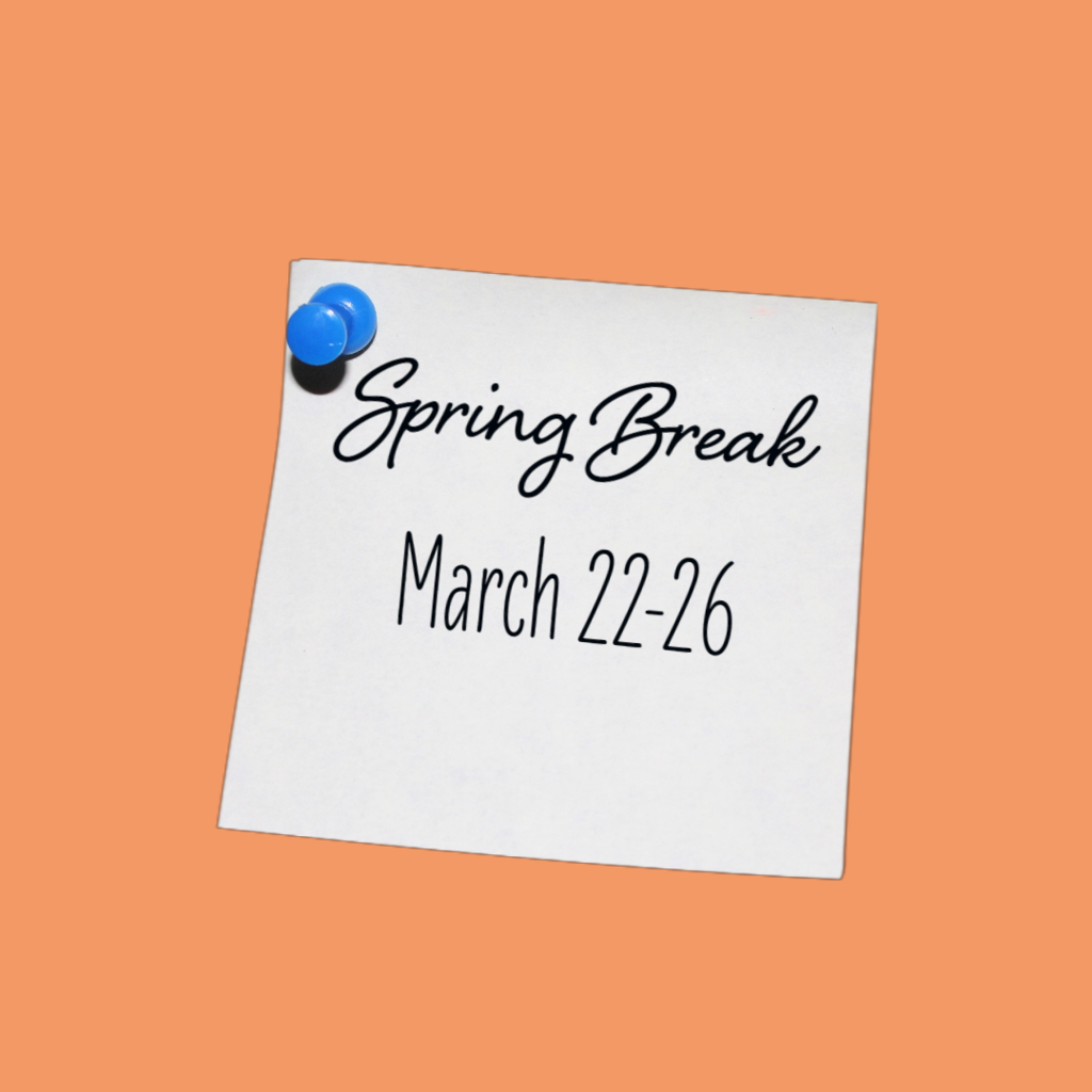 Spring Break March 22-26